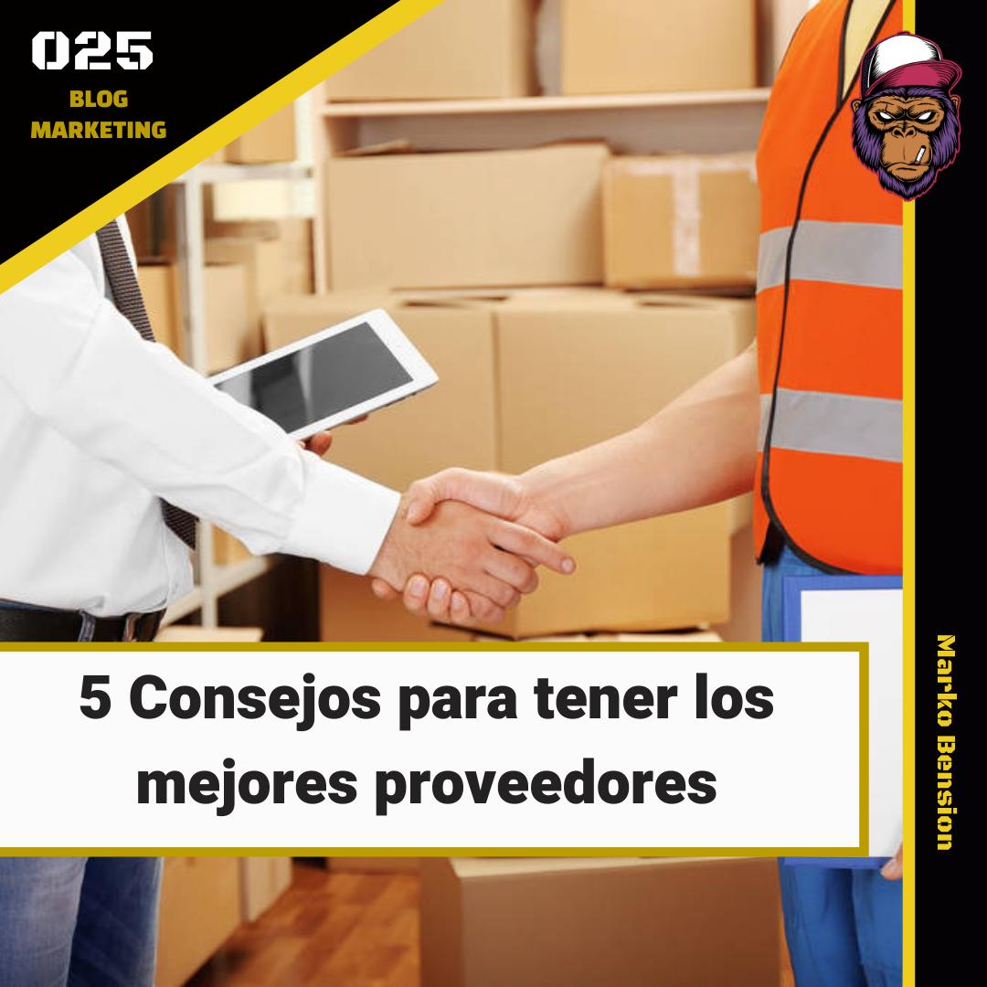 E-Commerce: 5 Consejos para tener los mejores proveedores.