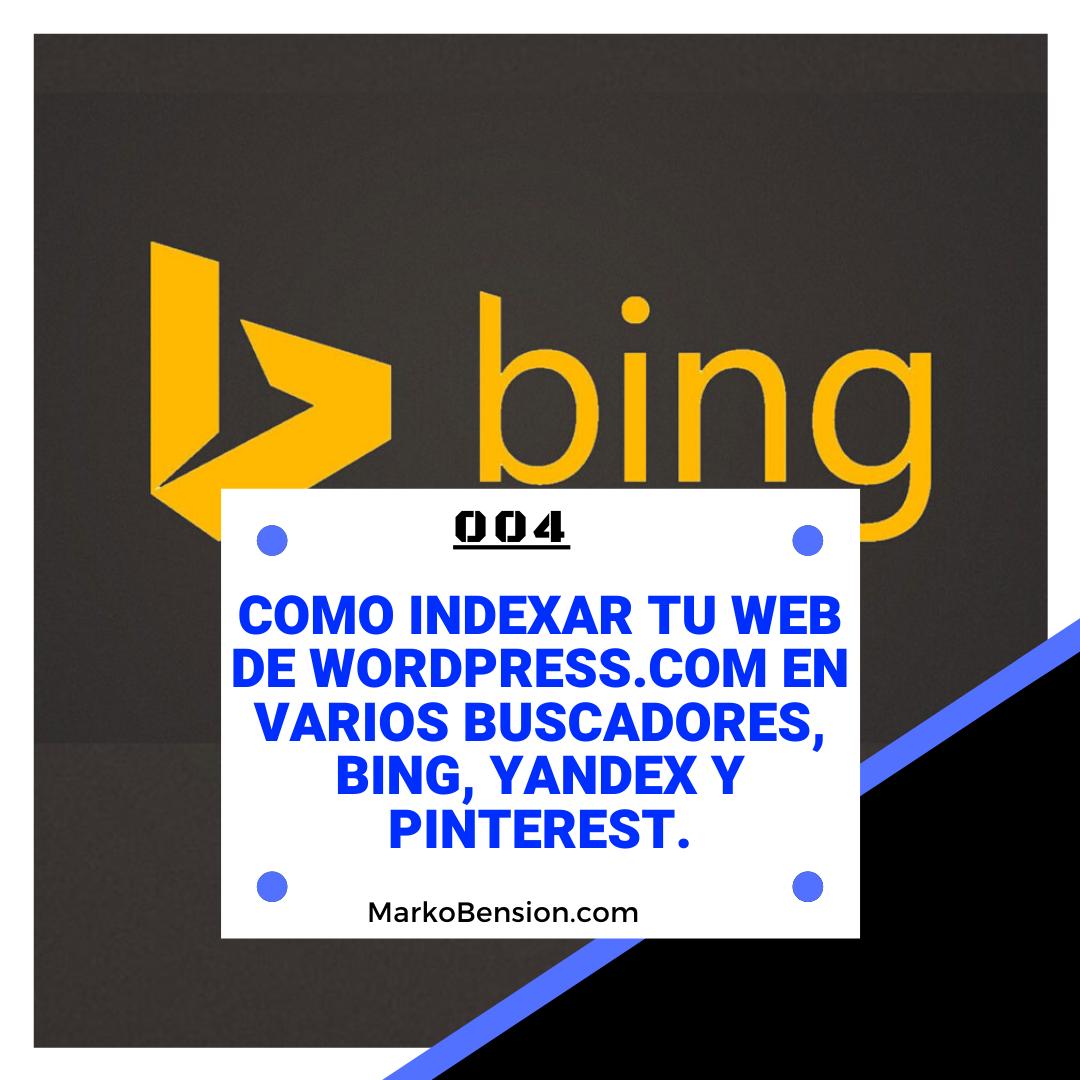 Como indexar tu web de wordpress.com en varios buscadores, Bing, Yandex y Pinterest.