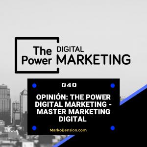 Opinión: The Power Digital Marketing – Master Marketing Digital