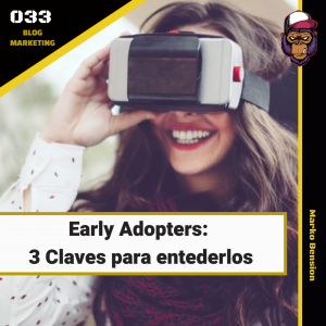 Early Adopters: 3 Claves para entederlos