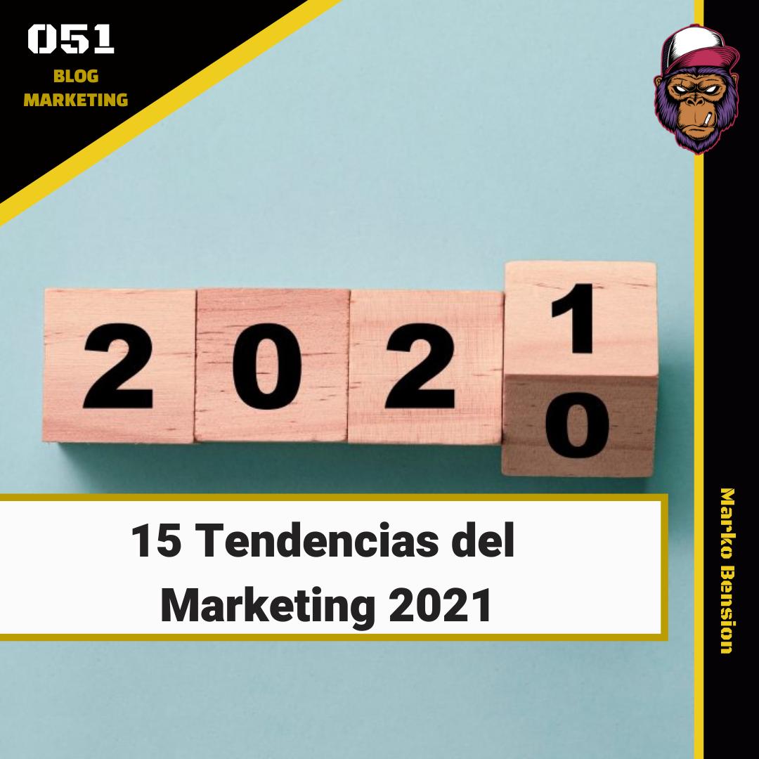 15 Tendencias del Marketing 2021